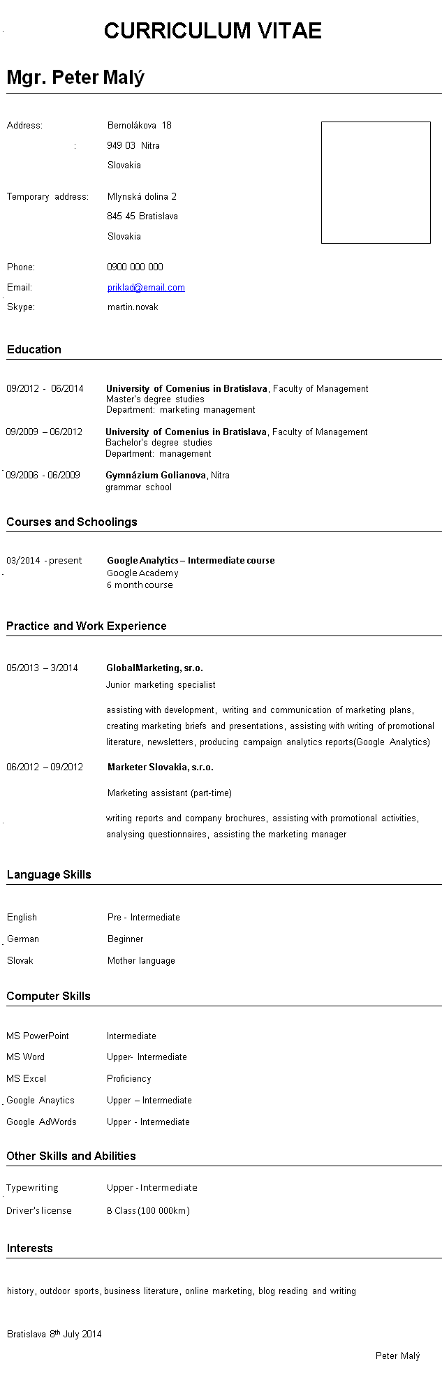 Pozri si v poradni vzor životopisu v anglickom jazyku, ukážka CV v angličtine.
